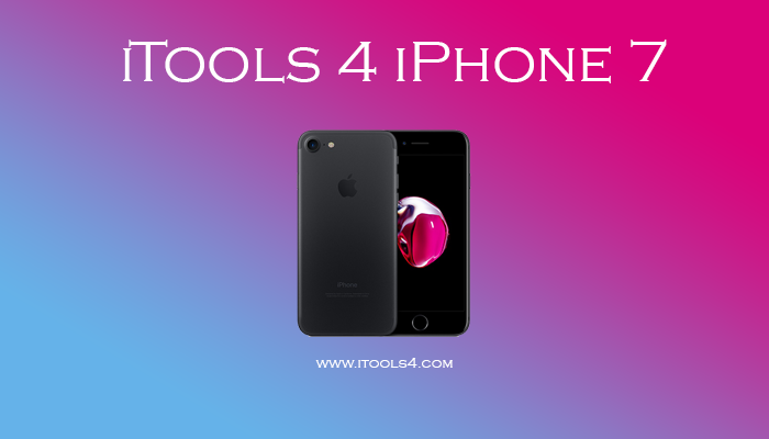 iTools 4 iPhone 7