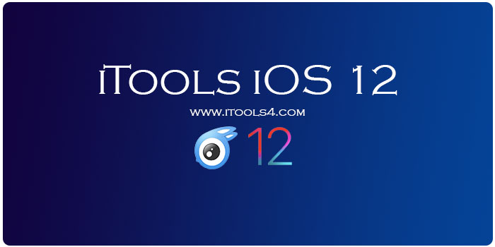 iTools iOS 12 | iTools For Latest iOS Version