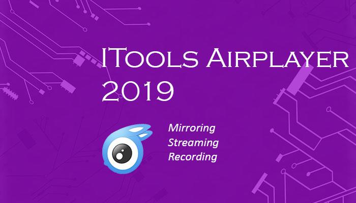 ITools Airplayer 2019